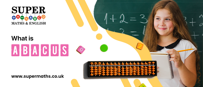 What is Abacus Maths? Why is It Important For Children?